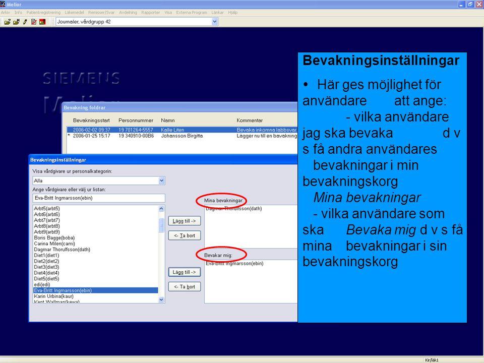 Bevakningsinställningar  Här ges möjlighet för användare att ange: - vilka användare jag ska bevaka d v s få andra användares bevakningar i min bevakningskorg Mina bevakningar - vilka användare som ska Bevaka mig d v s få mina bevakningar i sin bevakningskorg