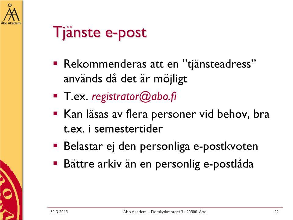 """30.3.2015Åbo Akademi - Domkyrkotorget 3 - 20500 Åbo22 Tjänste e-post  Rekommenderas att en """"tjänsteadress"""" används då det är möjligt  T.ex. registra"""