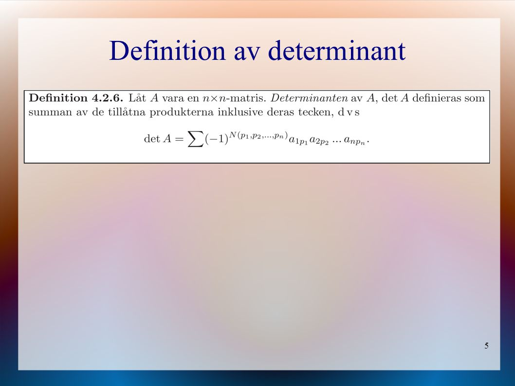 5 Definition av determinant