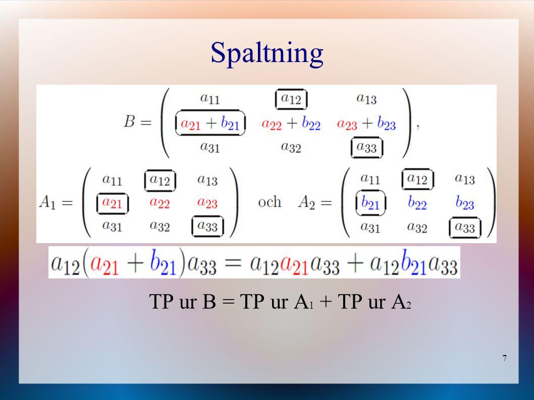 7 Spaltning TP ur B = TP ur A 1 + TP ur A 2