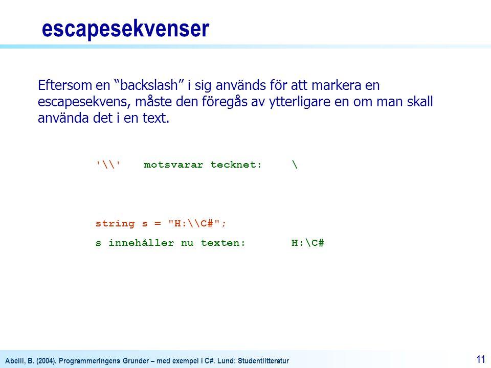 Abelli, B. (2004). Programmeringens Grunder – med exempel i C#.
