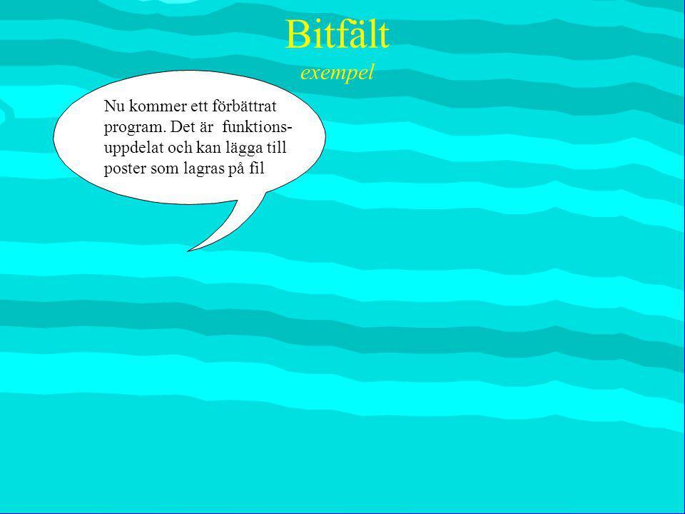 Anders Sjögren Bitfält exempel #include typedefstruct { unsignedar: 7, manad :4, dag :5, kontroll :14, :2, unsignedten1 :4, ten2 :4, lab :4, proj :4 ; } studentDataTyp ; FILE* OppnaFil( studentDataTyp*, int* ); void StangFil( FILE*, studentDataTyp*, int ); void Inmatning( studentDataTyp*, int*, int ); void Kontroll( studentDataTyp*, int ); Strukturen ser ut som tidigare Programmets funktioner