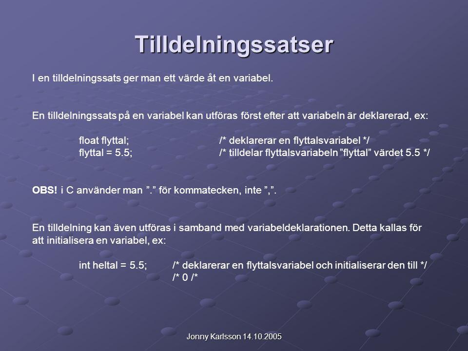 Jonny Karlsson 14.10.2005 Aritmetiska uttryck Med aritmetiska uttryck menas uttryck som har operander av aritmetisk typ och som ger ett resultat av aritmetisk typ.