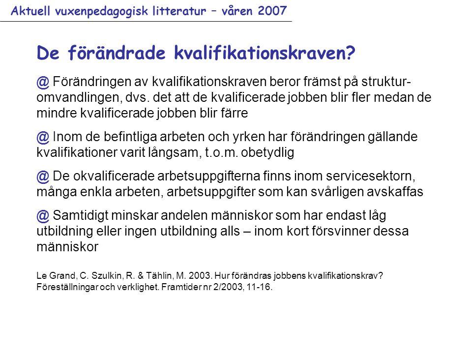 Aktuell vuxenpedagogisk litteratur – våren 2007 De förändrade kvalifikationskraven.