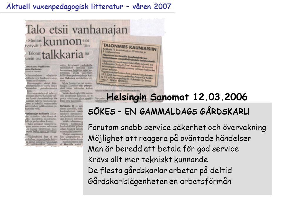 Aktuell vuxenpedagogisk litteratur – våren 2007 Helsingin Sanomat 12.03.2006 SÖKES – EN GAMMALDAGS GÅRDSKARL.