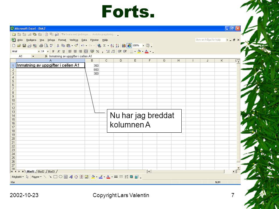 2002-10-23Copyright Lars Valentin7 Forts. Nu har jag breddat kolumnen A