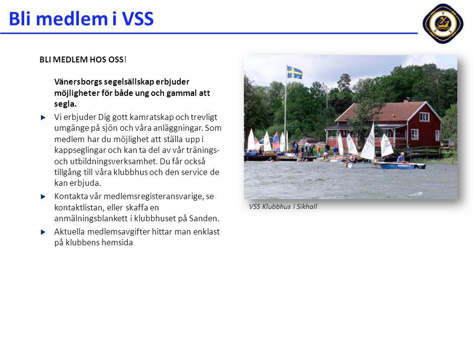 Bli medlem i VSS BLI MEDLEM HOS OSS! Vänersborgs segelsällskap erbjuder möjligheter för både ung och gammal att segla. Vi erbjuder Dig gott kamratskap