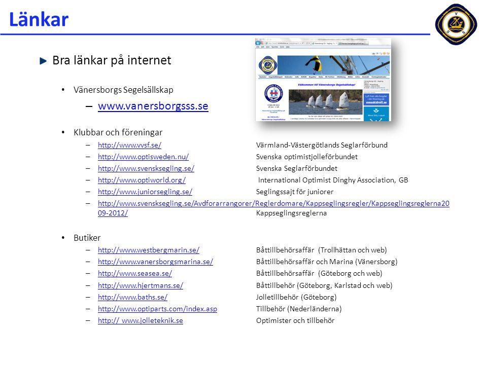 Länkar Bra länkar på internet Vänersborgs Segelsällskap – www.vanersborgsss.se www.vanersborgsss.se Klubbar och föreningar – http://www.vvsf.se/Värmla