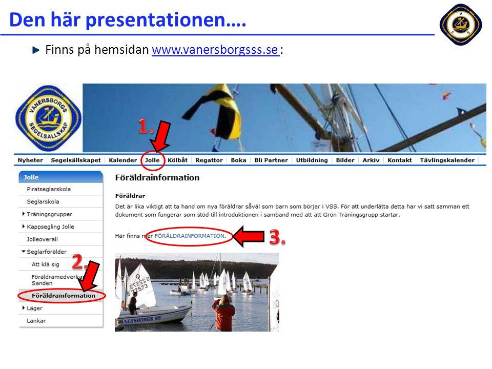 Den här presentationen…. Finns på hemsidan www.vanersborgsss.se :www.vanersborgsss.se