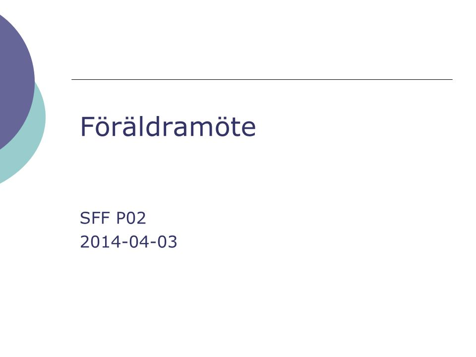 Föräldramöte SFF P02 2014-04-03