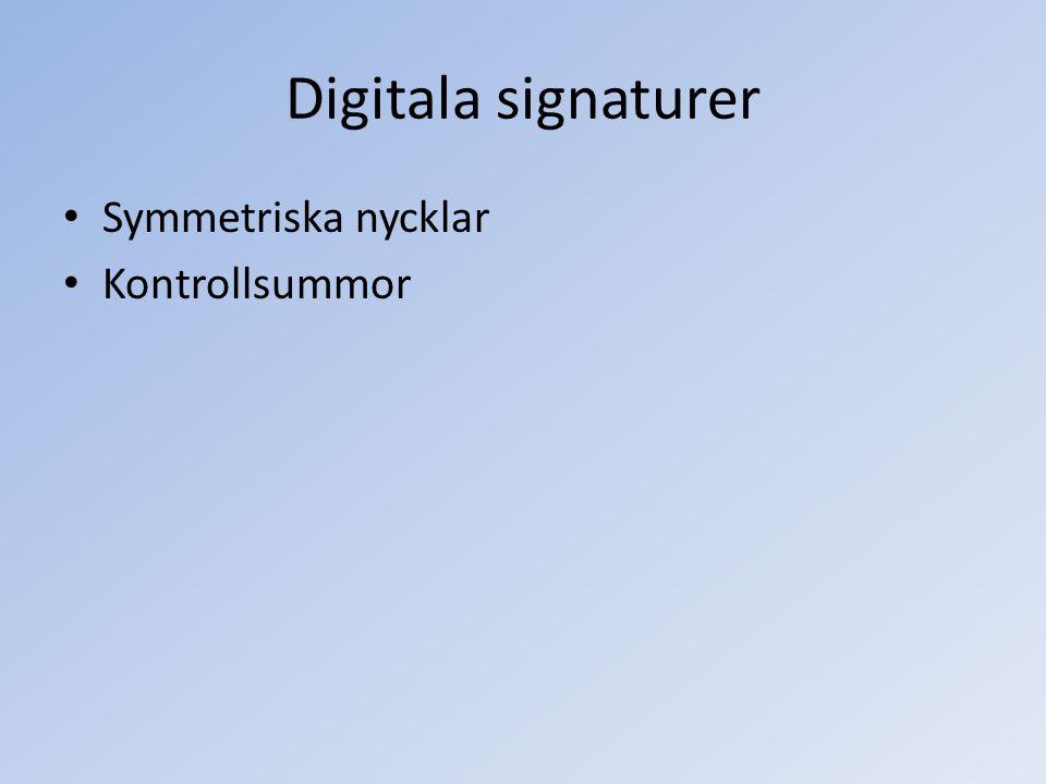 Digitala signaturer Symmetriska nycklar Kontrollsummor