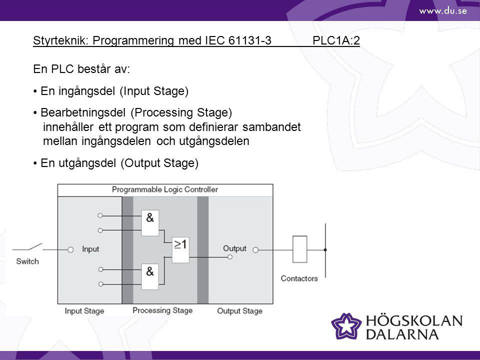 Styrteknik: Programmering med IEC 61131-3 PLC1A:3 I PLC-programmet bearbetas kopiorna av insignalerna till en intern motsvarighet av utsignalerna i en output buffert.