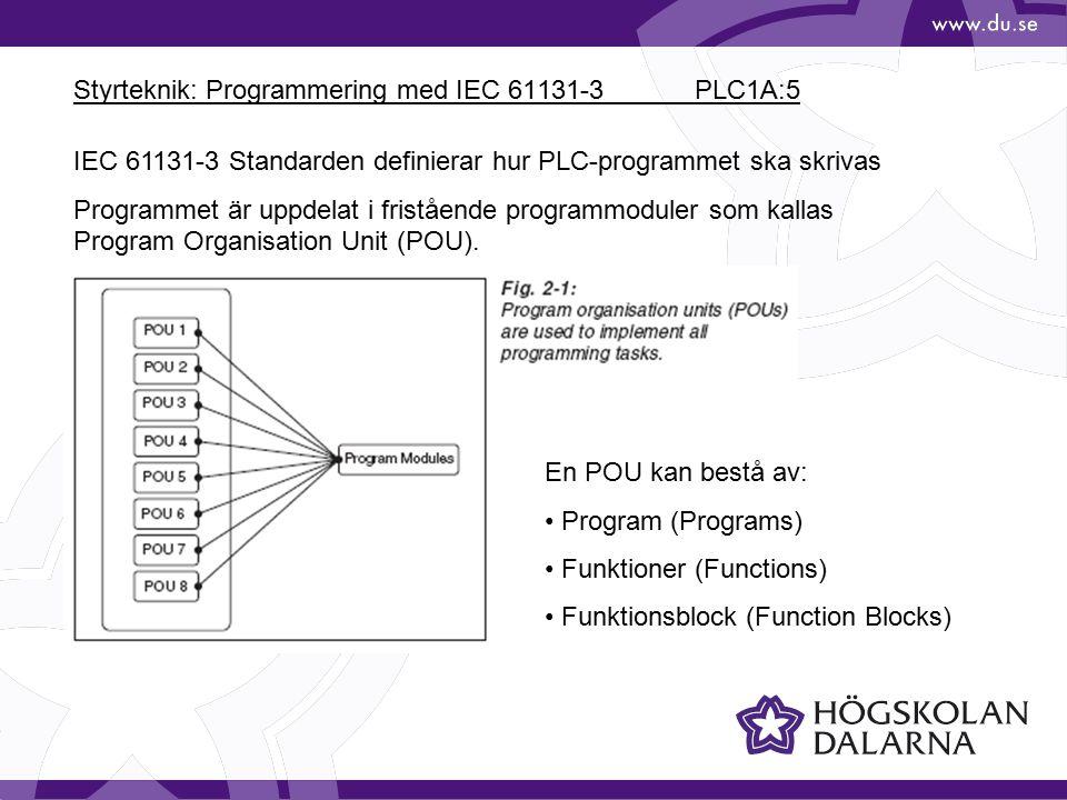 Styrteknik: Programmering med IEC 61131-3 PLC1A:6 Program-POU:er grupperas till exekverbara program som kallas Task.