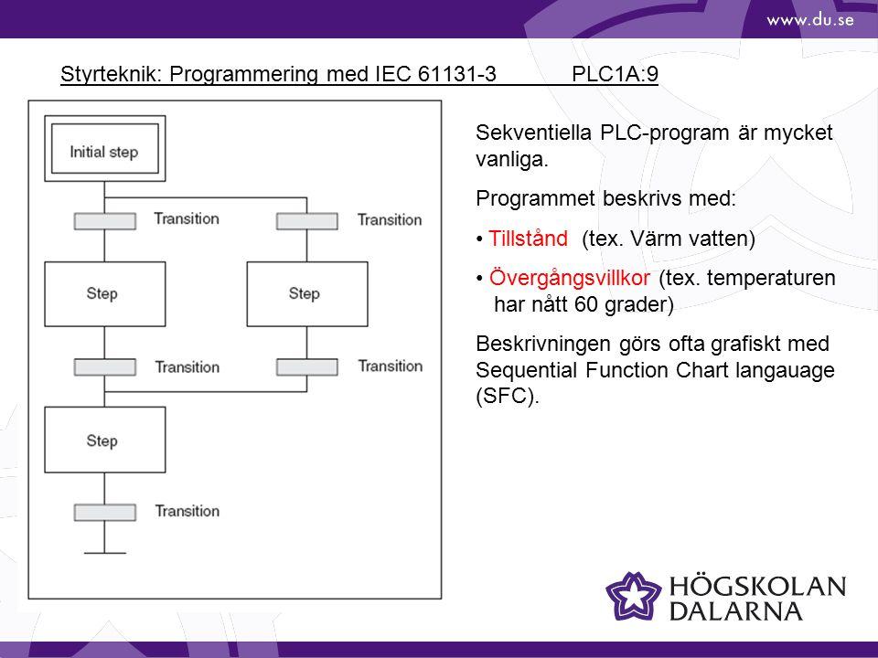 Styrteknik: Programmering med IEC 61131-3 PLC1A:10 Standarden IEC 61131-3 definierar 5 språk, editorer, för programmering av PLC:er: I programvaran GX IEC Developer finns dessutom: MELSEC Instruction List I laboration 1 testas alla varianterna utom SFC.