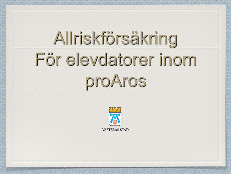 Allriskförsäkring För elevdatorer inom proAros