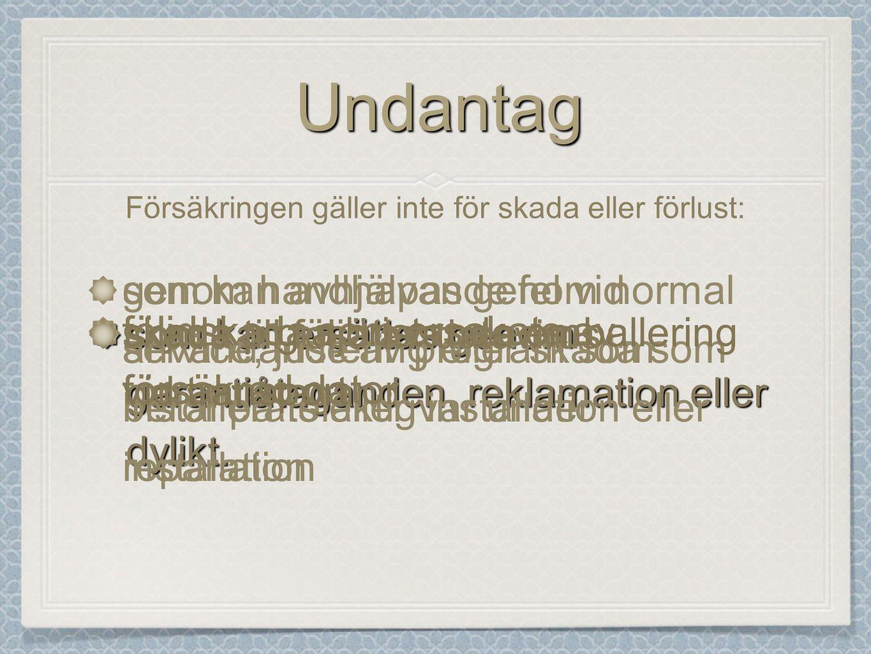 UndantagUndantag som kan ersättas genom garantiåtaganden, reklamation eller dylikt.
