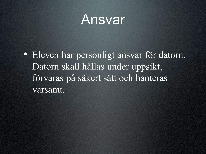 Ansvar Eleven har personligt ansvar för datorn.