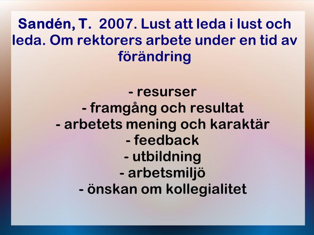 Sandén, T. 2007. Lust att leda i lust och leda.
