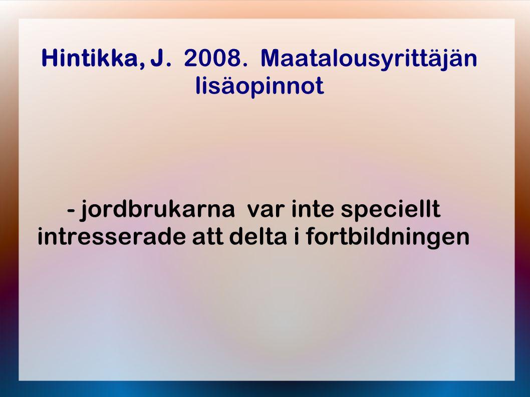 Laitinen, E.,Rantanen, L.& Tarvainen, M. 2007. Tarvitaanko täydennyskoulutusta.