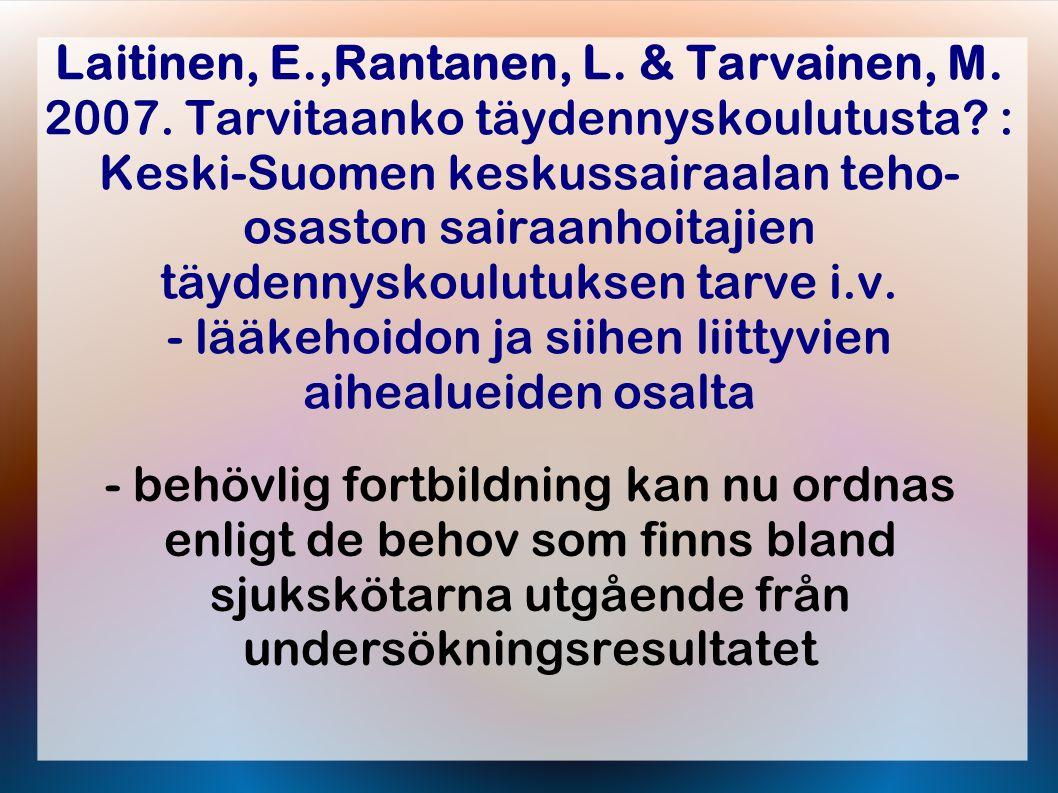 Laitinen, E.,Rantanen, L. & Tarvainen, M. 2007. Tarvitaanko täydennyskoulutusta.