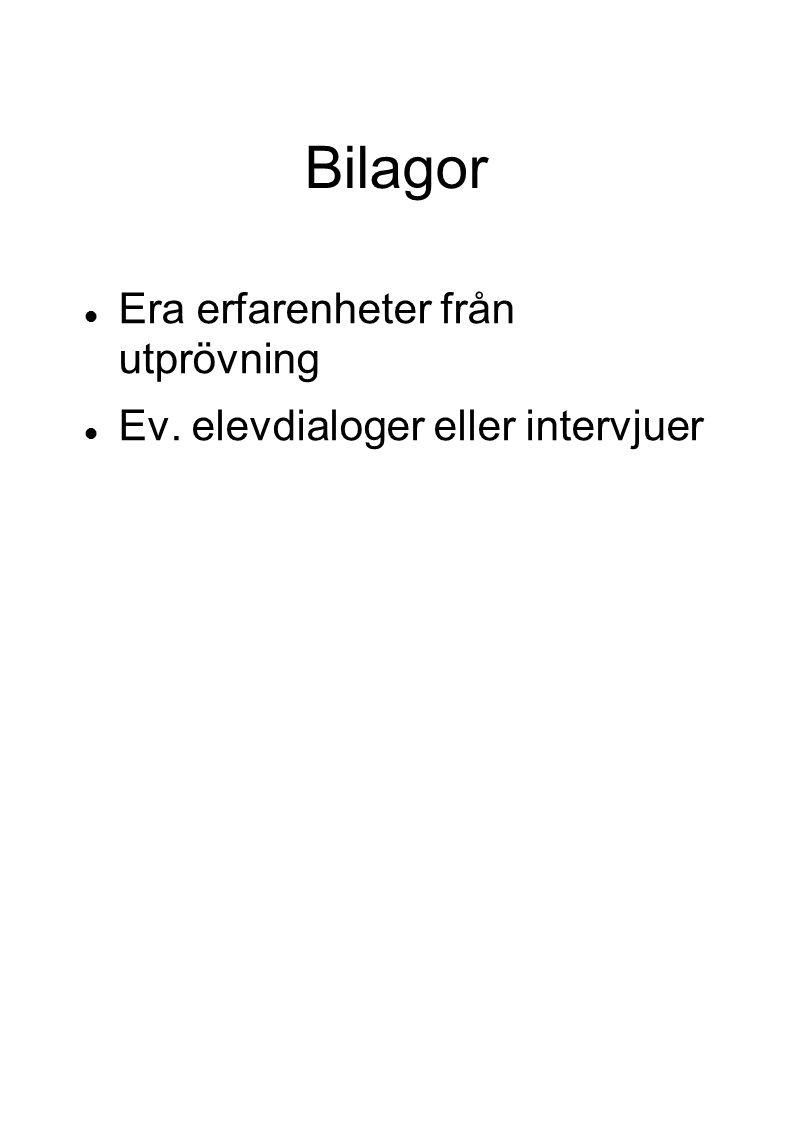 Bilagor Era erfarenheter från utprövning Ev. elevdialoger eller intervjuer