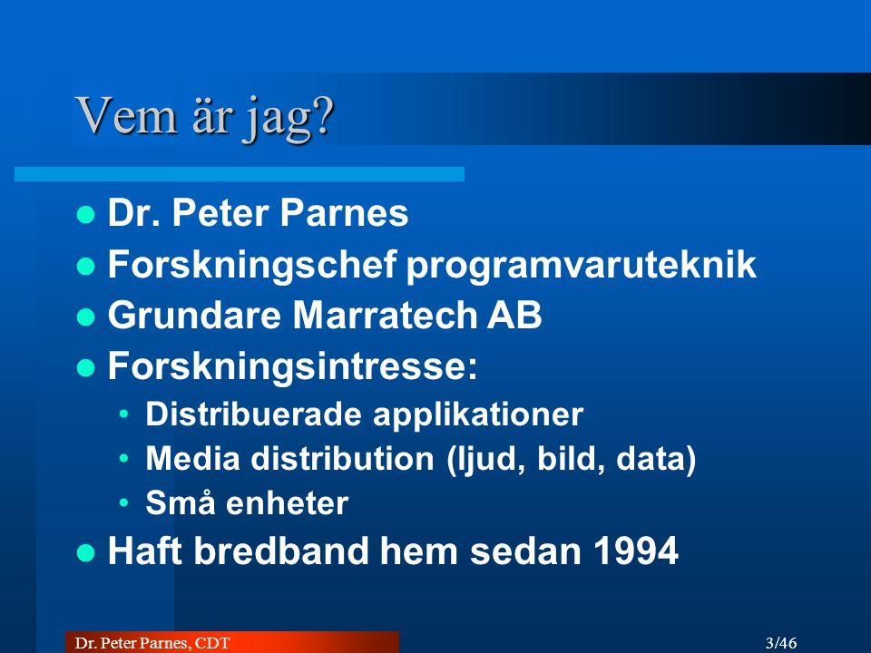 3/46 Dr.Peter Parnes, CDT Vem är jag. Dr.