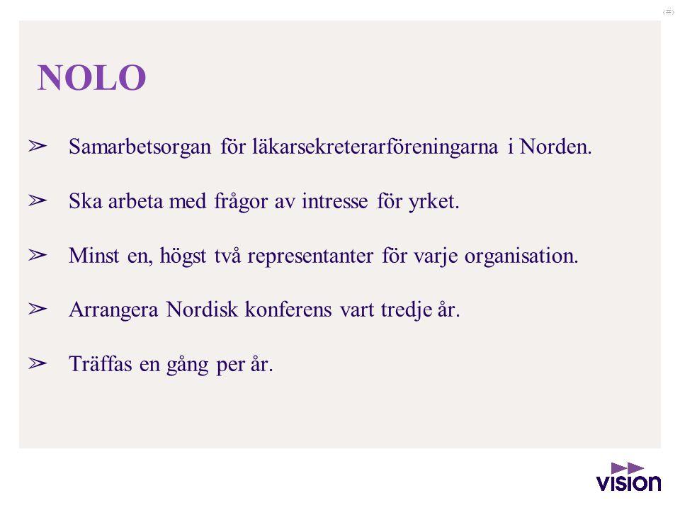 ‹#› NOLO ➢ Samarbetsorgan för läkarsekreterarföreningarna i Norden. ➢ Ska arbeta med frågor av intresse för yrket. ➢ Minst en, högst två representante
