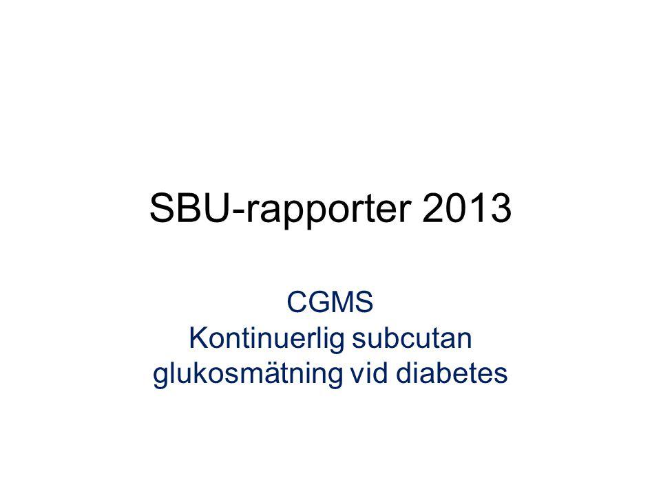 SBU-rapporter 2013 CGMS Kontinuerlig subcutan glukosmätning vid diabetes