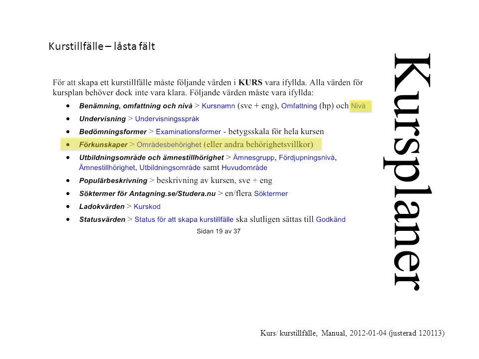 Kurs/ kurstillfälle, Manual, 2012-01-04 (justerad 120113) Kursplaner Kurstillfälle – låsta fält