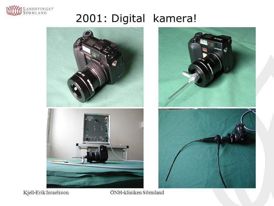Kjell-Erik IsraelssonÖNH-kliniken Sörmland 2001: Digital kamera!