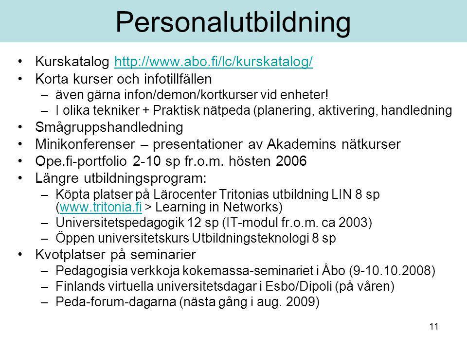 11 Kurskatalog http://www.abo.fi/lc/kurskatalog/http://www.abo.fi/lc/kurskatalog/ Korta kurser och infotillfällen –även gärna infon/demon/kortkurser vid enheter.