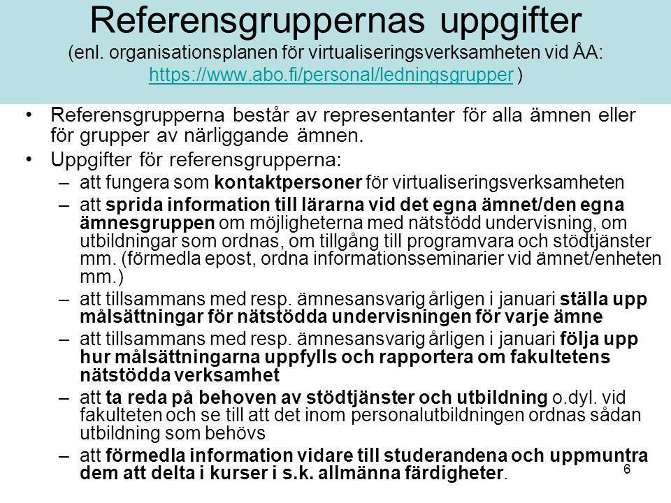 6 Referensgruppernas uppgifter (enl. organisationsplanen för virtualiseringsverksamheten vid ÅA: https://www.abo.fi/personal/ledningsgrupper ) https:/