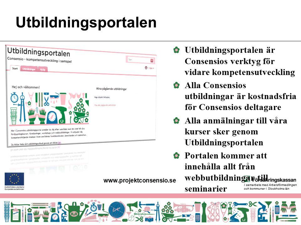I samarbete med Arbetsförmedlingen och kommuner i Stockholms län Utbildningsportalen Utbildningsportalen är Consensios verktyg för vidare kompetensutv