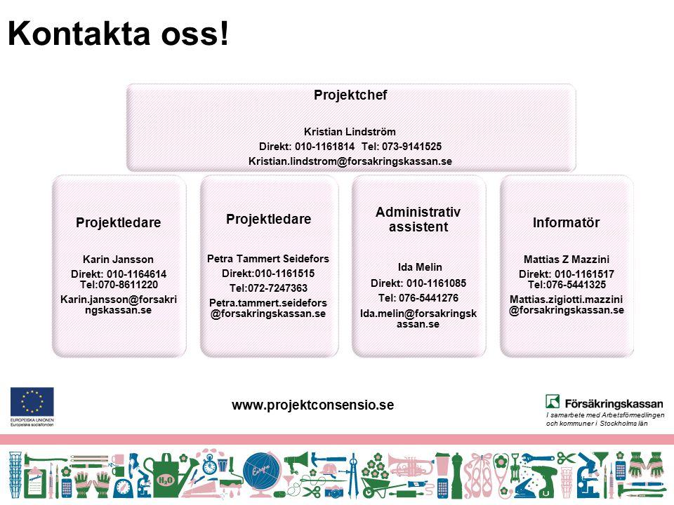 I samarbete med Arbetsförmedlingen och kommuner i Stockholms län Projektchef Kristian Lindström Direkt: 010-1161814 Tel: 073-9141525 Kristian.lindstro