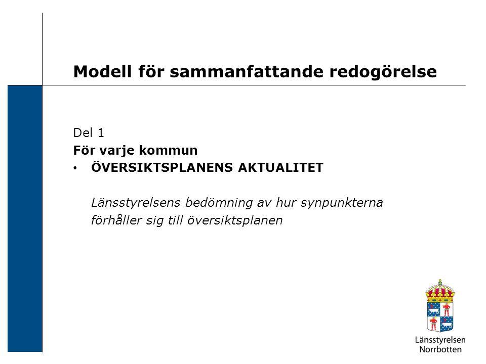Modell för sammanfattande redogörelse Del 1 För varje kommun ÖVERSIKTSPLANENS AKTUALITET Länsstyrelsens bedömning av hur synpunkterna förhåller sig ti