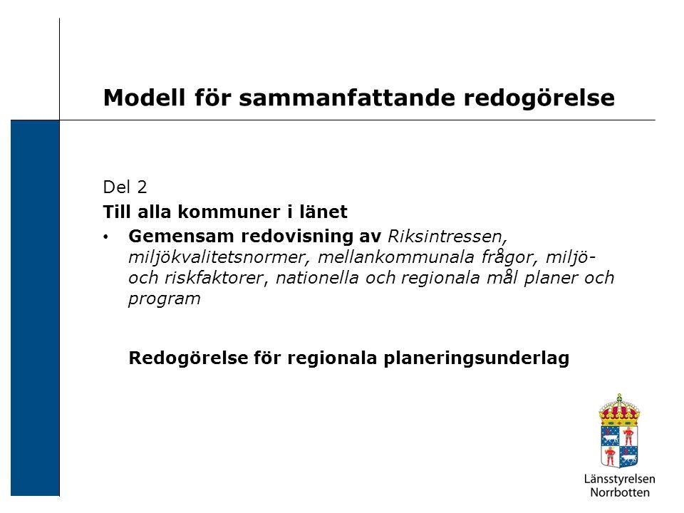 Modell för sammanfattande redogörelse Del 2 Till alla kommuner i länet Gemensam redovisning av Riksintressen, miljökvalitetsnormer, mellankommunala fr