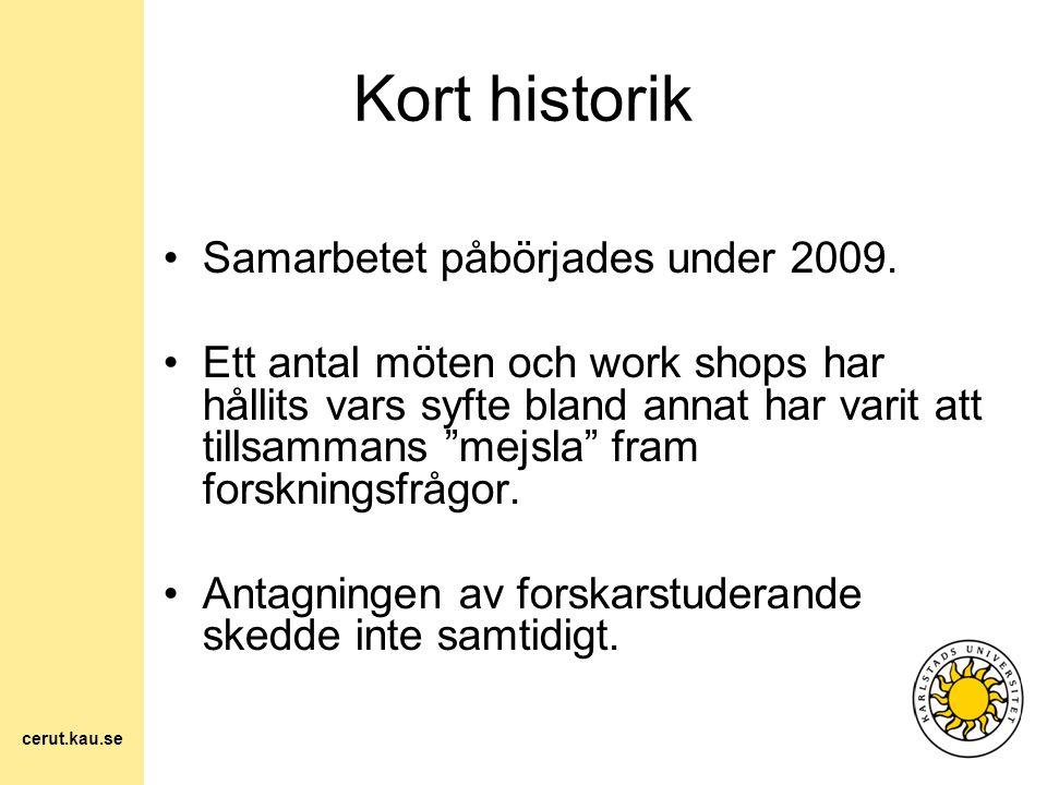 Kort historik Samarbetet påbörjades under 2009.