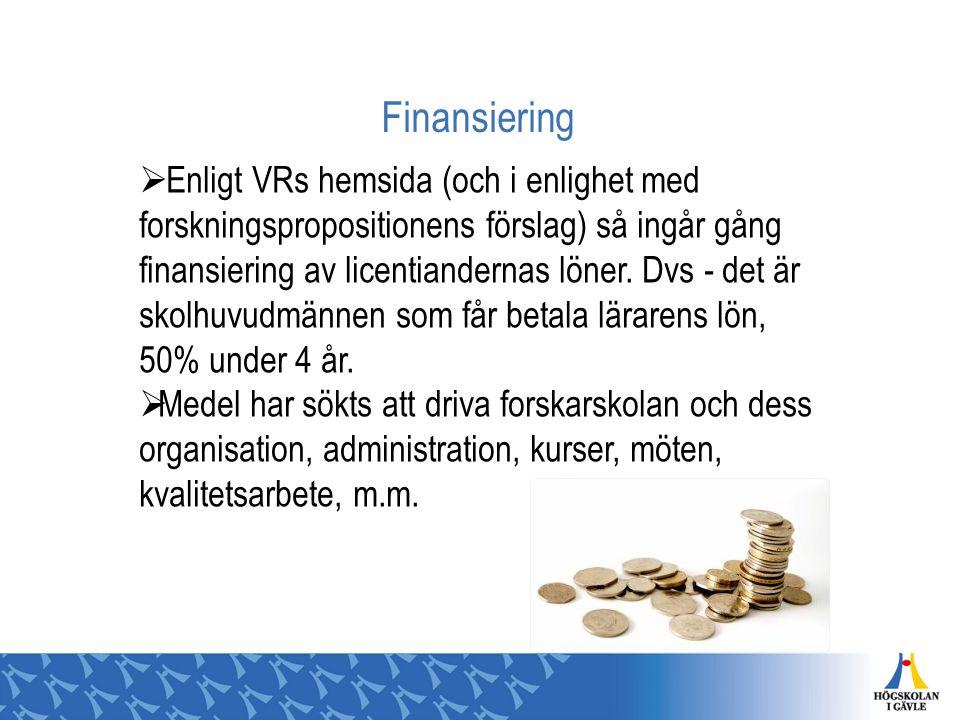 Finansiering  Enligt VRs hemsida (och i enlighet med forskningspropositionens förslag) så ingår gång finansiering av licentiandernas löner. Dvs - det