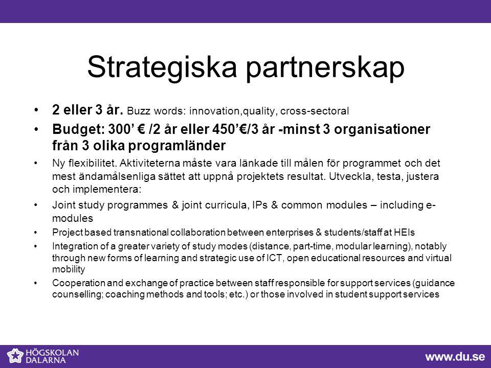 Key Action 3 Stöd för policyförändring Tematiska nätverk- policy making & development m m ----------------------------------------------------- Jean Monnet – EU-relaterad forskning Sport – partnerskap och events