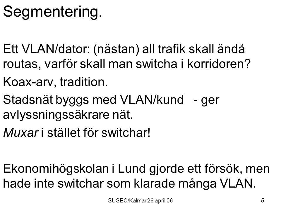 SUSEC/Kalmar 26 april 065 Segmentering.