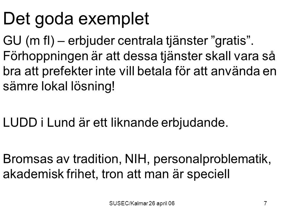SUSEC/Kalmar 26 april 067 Det goda exemplet GU (m fl) – erbjuder centrala tjänster gratis .