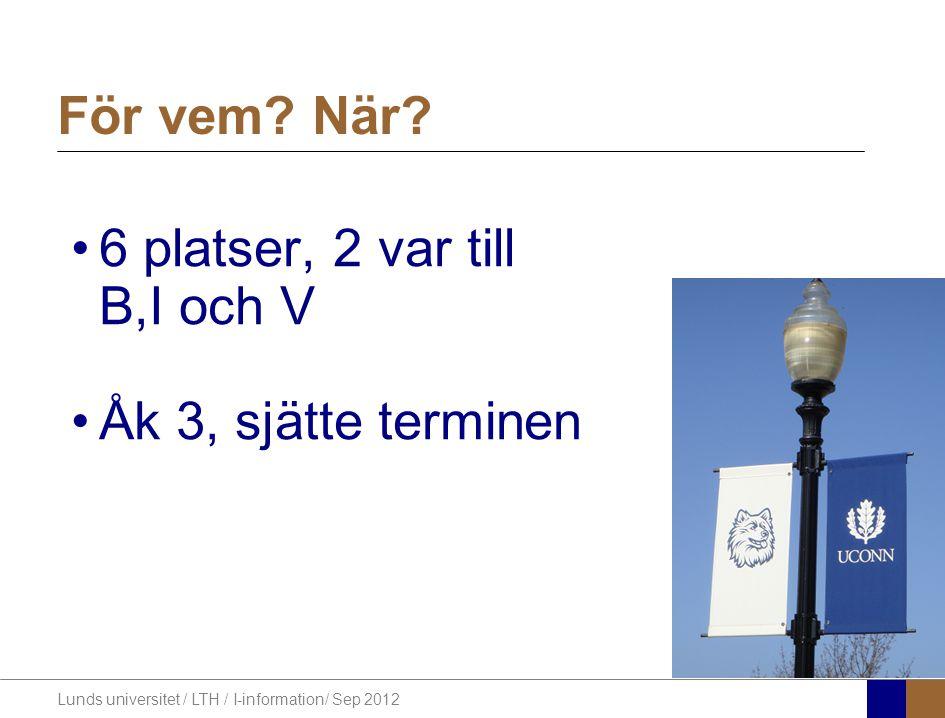 Lunds universitet / LTH / I-information/ Sep 2012 Välkomna med er ansökan!