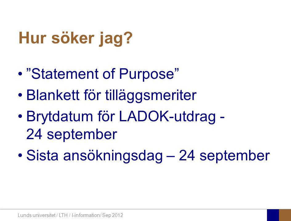 Lunds universitet / LTH / I-information/ Sep 2012 Var lämnas ansökan.