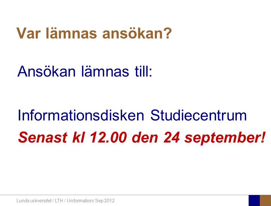 Lunds universitet / LTH / I-information/ Sep 2012 Vad händer sedan.