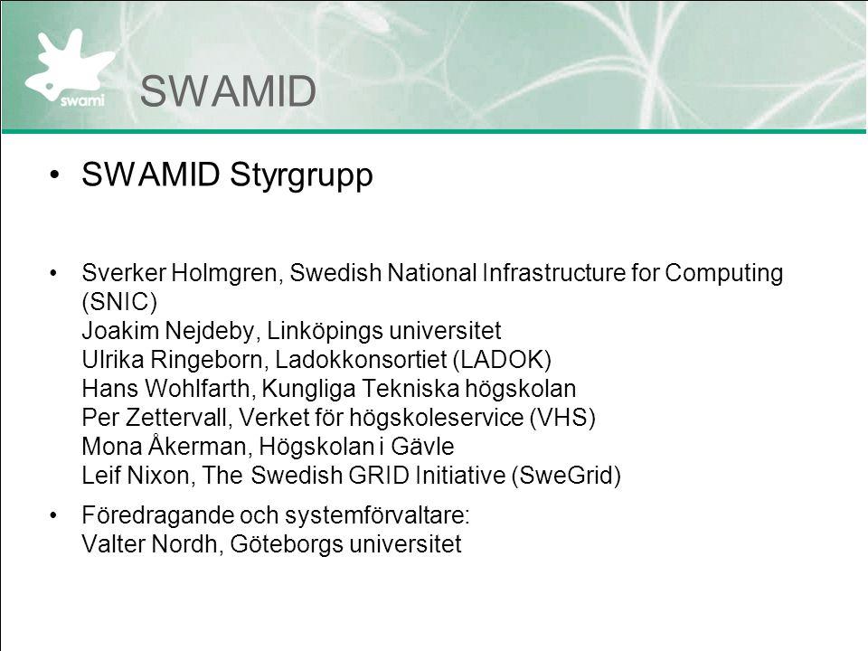 SWAMID SWAMID Styrgrupp Sverker Holmgren, Swedish National Infrastructure for Computing (SNIC) Joakim Nejdeby, Linköpings universitet Ulrika Ringeborn