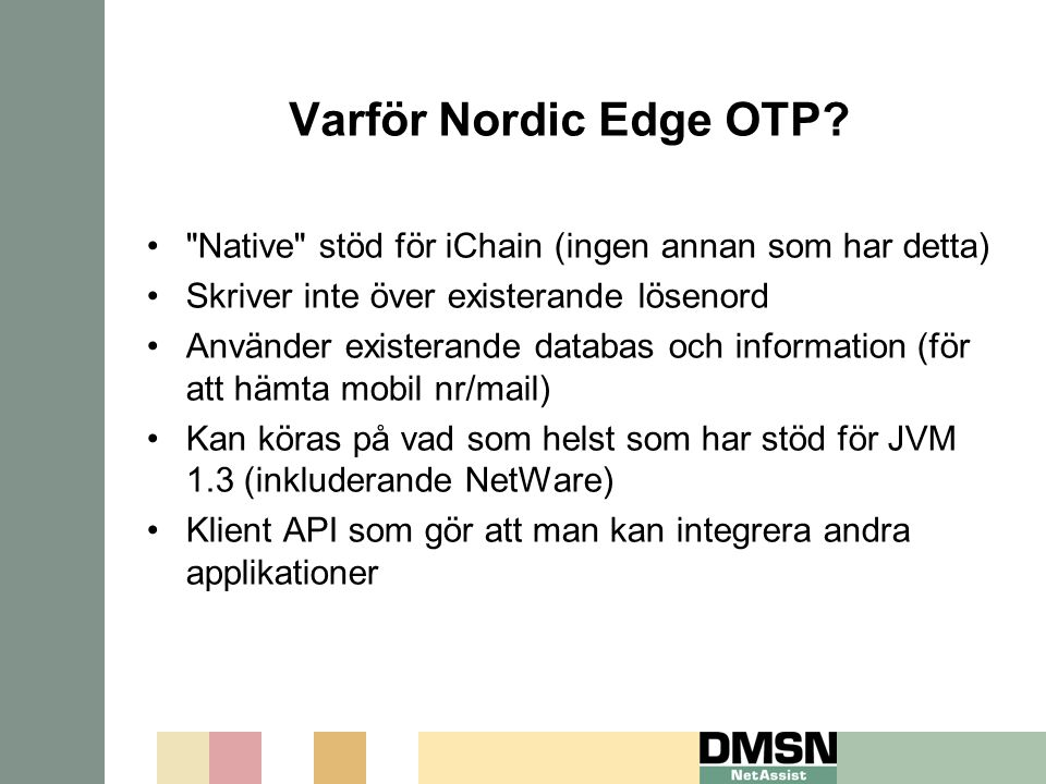 Varför Nordic Edge OTP?