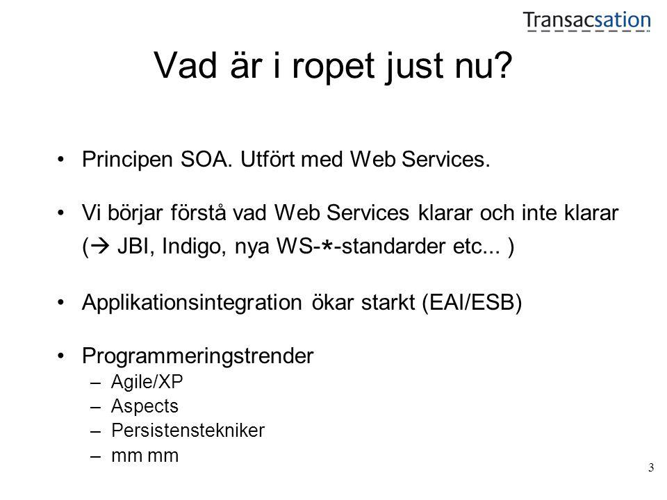 14 Java-spåret slutkommentarer Knappt ingen organisation har endast en teknikmiljö – interoperabilitet med andra applikationer viktigt –Contract first ofta bäst, kontraktet kan bestå av Kommaseparerat i batchfil XML i batchfil XML i Web Services Delad relationsdatabasmodell etc –I andra fall kan vi generera istället, utgående ifrån Java-kod – code-first