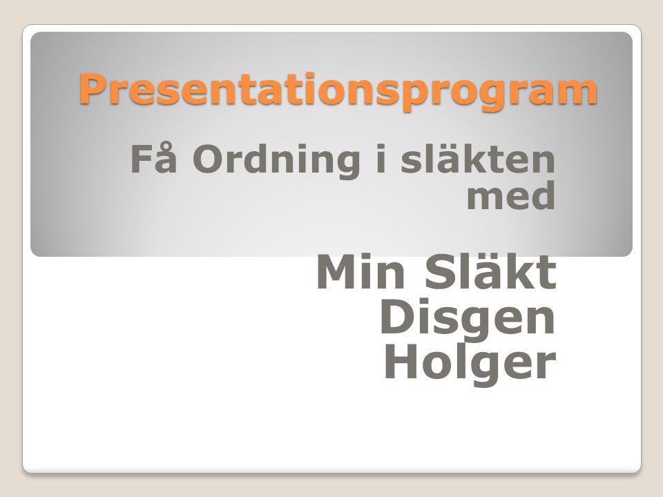 Presentationsprogram Att tänka på innan man väljer program Går det att exportera i Gedcom Hur många går det att lägga in i gratisprogrammet innan det kostar pengar Hur bra är den svenska översättningen