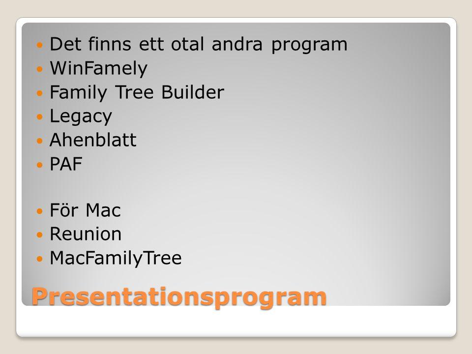 Presentationsprogram Gedcom Format för att kunna utbyta data med annat program Om du vill testa ett annat program.