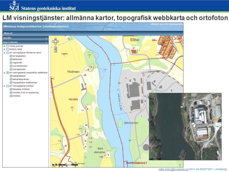 mats.oberg@swedgeo.semats.oberg@swedgeo.se /2011-03-29/GIT2011, Jönköping LM visningstjänster: allmänna kartor, topografisk webbkarta och ortofoton